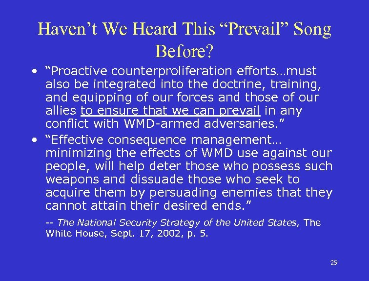 """Haven't We Heard This """"Prevail"""" Song Before? • """"Proactive counterproliferation efforts…must also be integrated"""