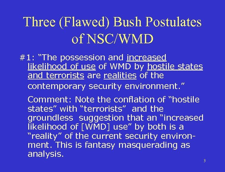 """Three (Flawed) Bush Postulates of NSC/WMD #1: """"The possession and increased likelihood of use"""