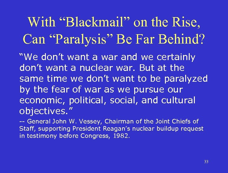 """With """"Blackmail"""" on the Rise, Can """"Paralysis"""" Be Far Behind? """"We don't want a"""