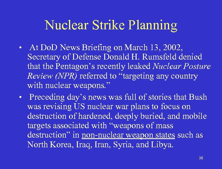 Nuclear Strike Planning • At Do. D News Briefing on March 13, 2002, Secretary