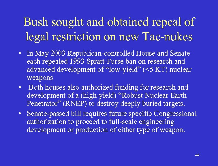 Bush sought and obtained repeal of legal restriction on new Tac-nukes • In May
