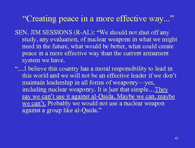 """""""Creating peace in a more effective way. . . """" SEN. JIM SESSIONS (R-AL):"""