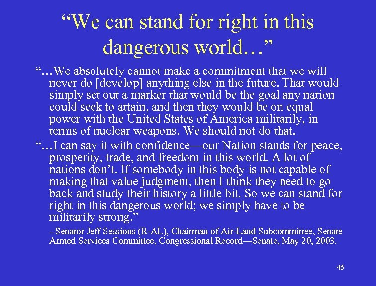 """""""We can stand for right in this dangerous world…"""" """"…We absolutely cannot make a"""