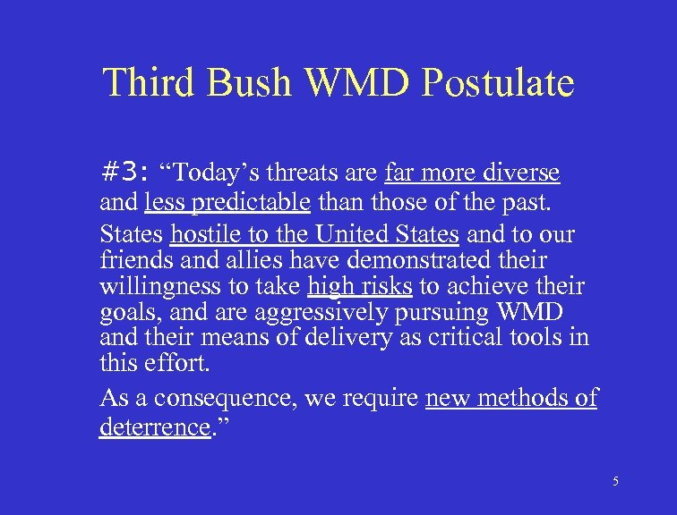 """Third Bush WMD Postulate #3: """"Today's threats are far more diverse and less predictable"""