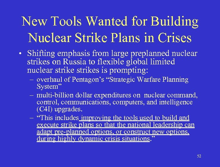 New Tools Wanted for Building Nuclear Strike Plans in Crises • Shifting emphasis from