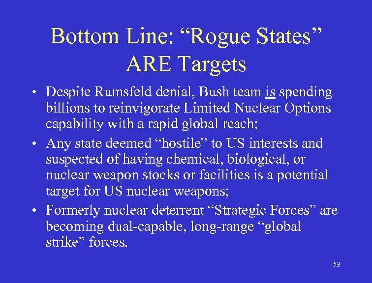 "Bottom Line: ""Rogue States"" ARE Targets • Despite Rumsfeld denial, Bush team is spending"