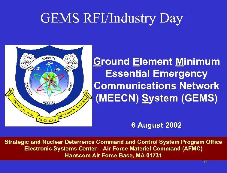GEMS RFI/Industry Day Ground Element Minimum Essential Emergency Communications Network (MEECN) System (GEMS) 6