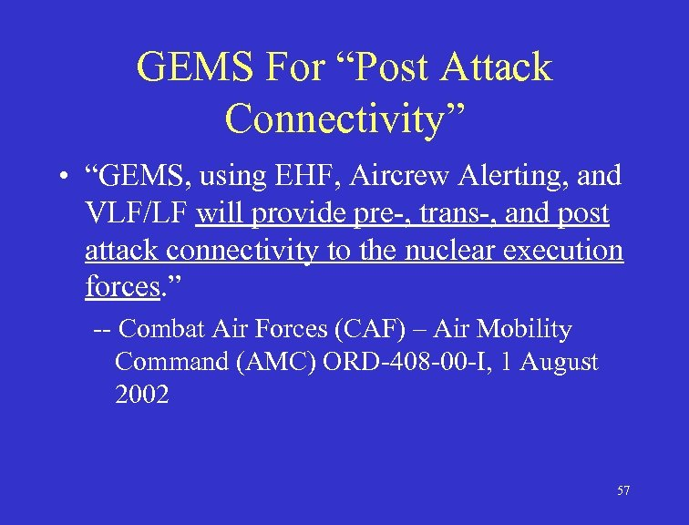 """GEMS For """"Post Attack Connectivity"""" • """"GEMS, using EHF, Aircrew Alerting, and VLF/LF will"""