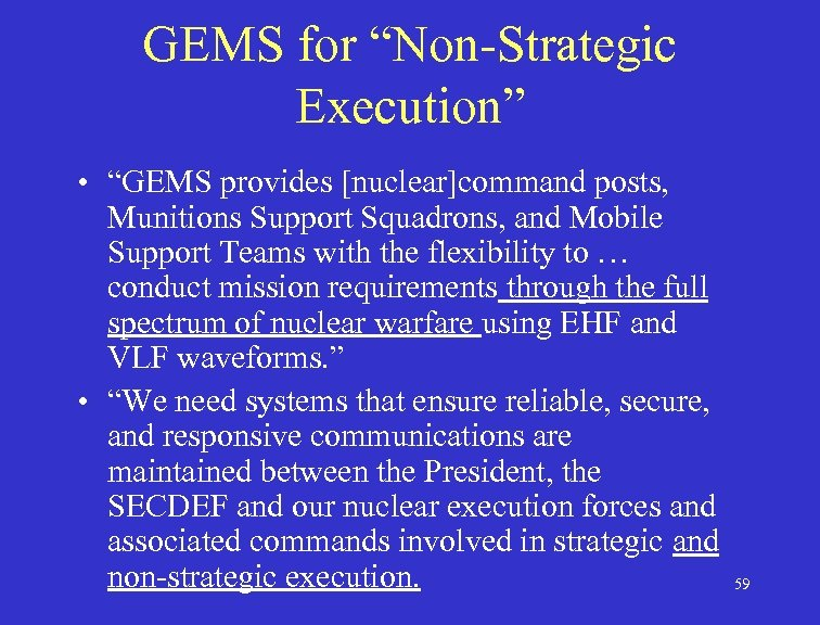 """GEMS for """"Non-Strategic Execution"""" • """"GEMS provides [nuclear]command posts, Munitions Support Squadrons, and Mobile"""