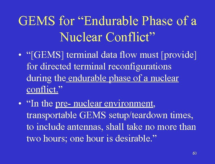 """GEMS for """"Endurable Phase of a Nuclear Conflict"""" • """"[GEMS] terminal data flow must"""