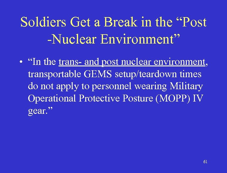 """Soldiers Get a Break in the """"Post -Nuclear Environment"""" • """"In the trans- and"""