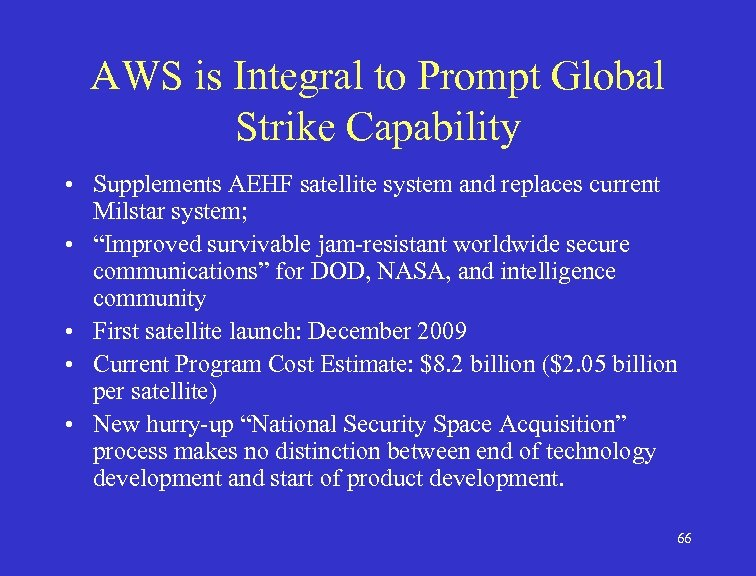 AWS is Integral to Prompt Global Strike Capability • Supplements AEHF satellite system and