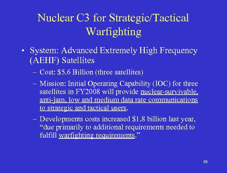 Nuclear C 3 for Strategic/Tactical Warfighting • System: Advanced Extremely High Frequency (AEHF) Satellites