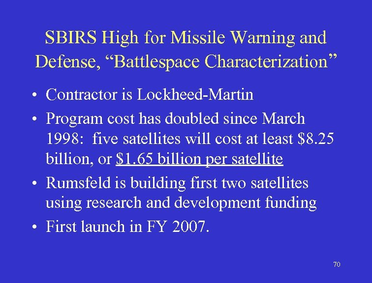 """SBIRS High for Missile Warning and Defense, """"Battlespace Characterization"""" • Contractor is Lockheed-Martin •"""