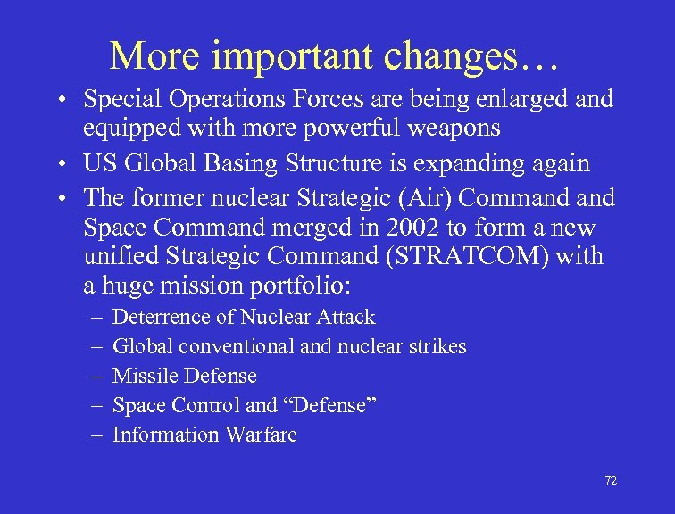 More important changes… • Special Operations Forces are being enlarged and equipped with more