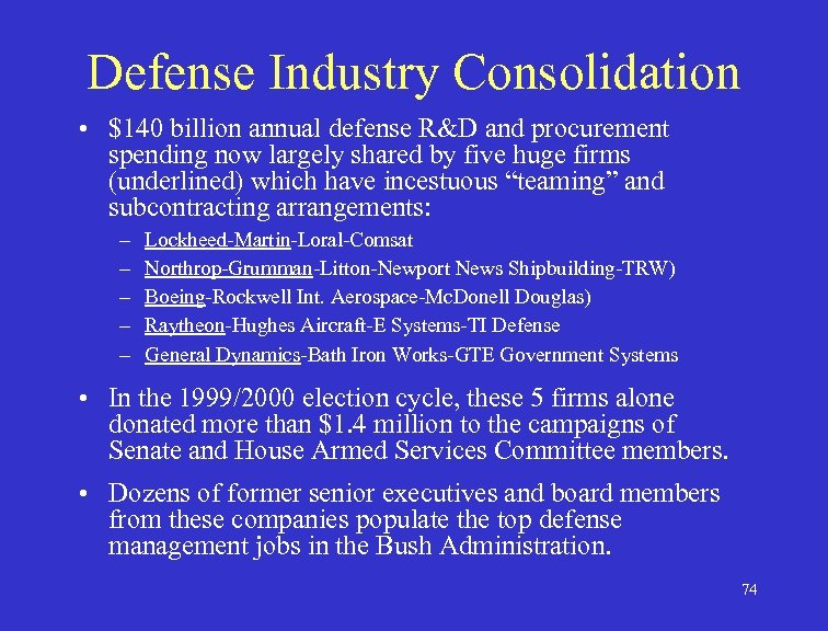 Defense Industry Consolidation • $140 billion annual defense R&D and procurement spending now largely