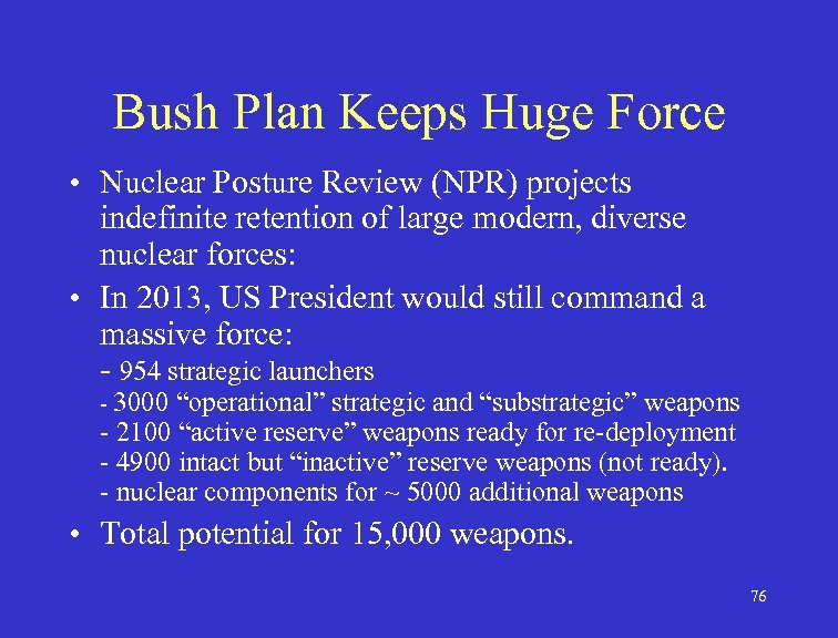Bush Plan Keeps Huge Force • Nuclear Posture Review (NPR) projects indefinite retention of