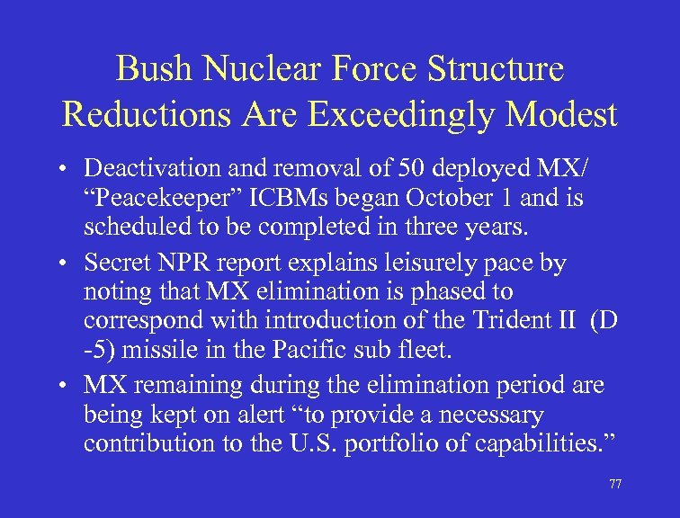 Bush Nuclear Force Structure Reductions Are Exceedingly Modest • Deactivation and removal of 50