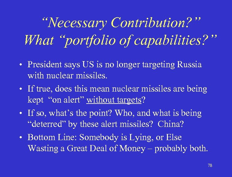 """""""Necessary Contribution? """" What """"portfolio of capabilities? """" • President says US is no"""
