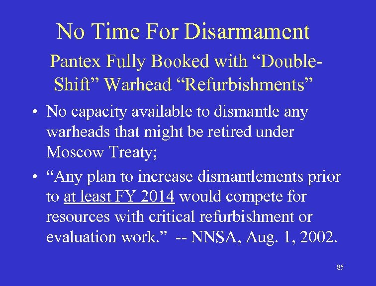 """No Time For Disarmament Pantex Fully Booked with """"Double. Shift"""" Warhead """"Refurbishments"""" • No"""