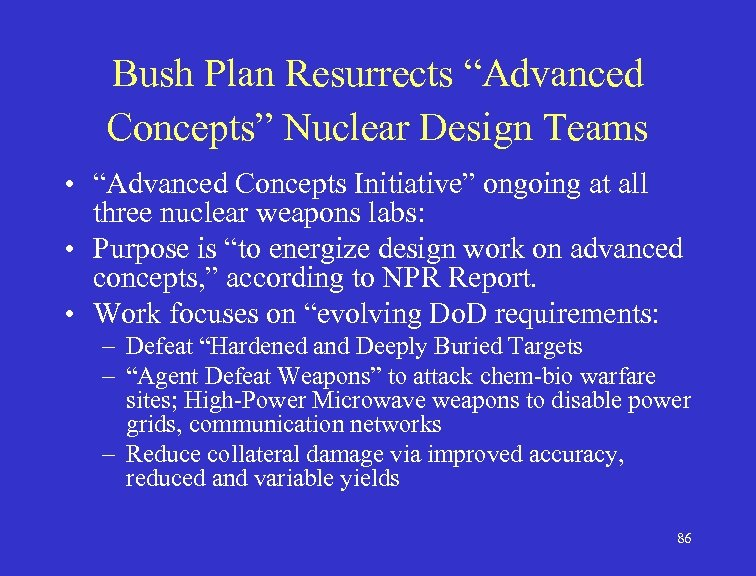 """Bush Plan Resurrects """"Advanced Concepts"""" Nuclear Design Teams • """"Advanced Concepts Initiative"""" ongoing at"""