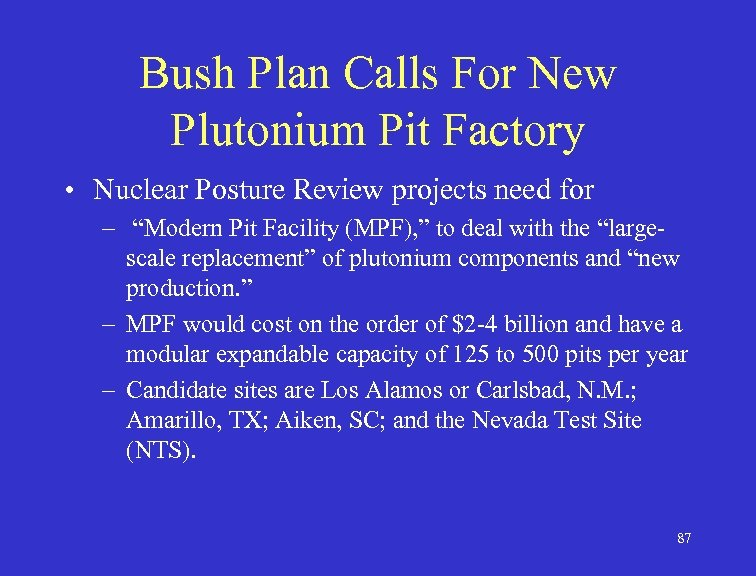 Bush Plan Calls For New Plutonium Pit Factory • Nuclear Posture Review projects need
