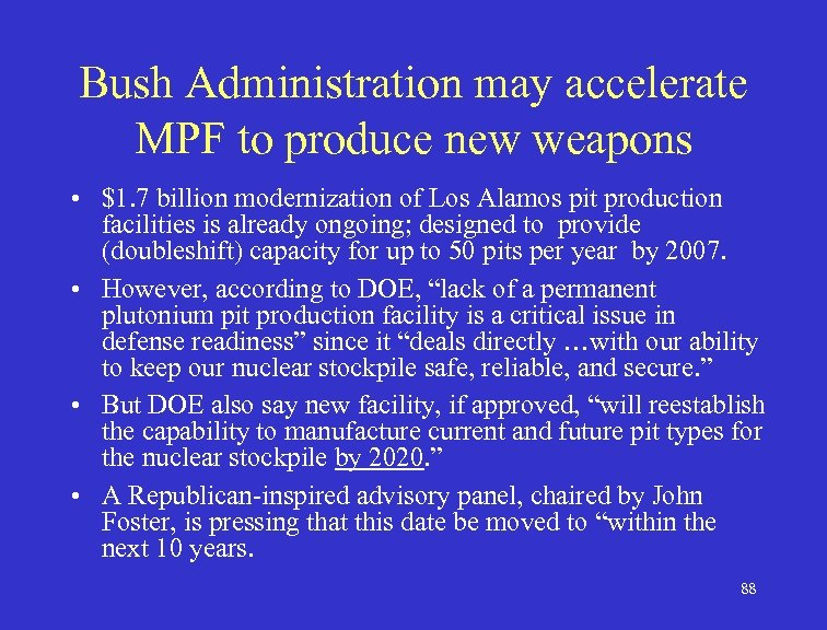 Bush Administration may accelerate MPF to produce new weapons • $1. 7 billion modernization