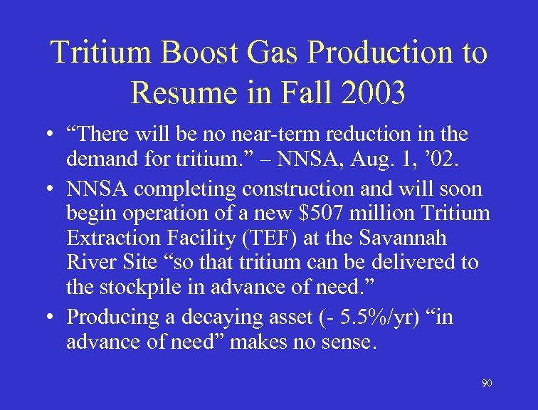 """Tritium Boost Gas Production to Resume in Fall 2003 • """"There will be no"""