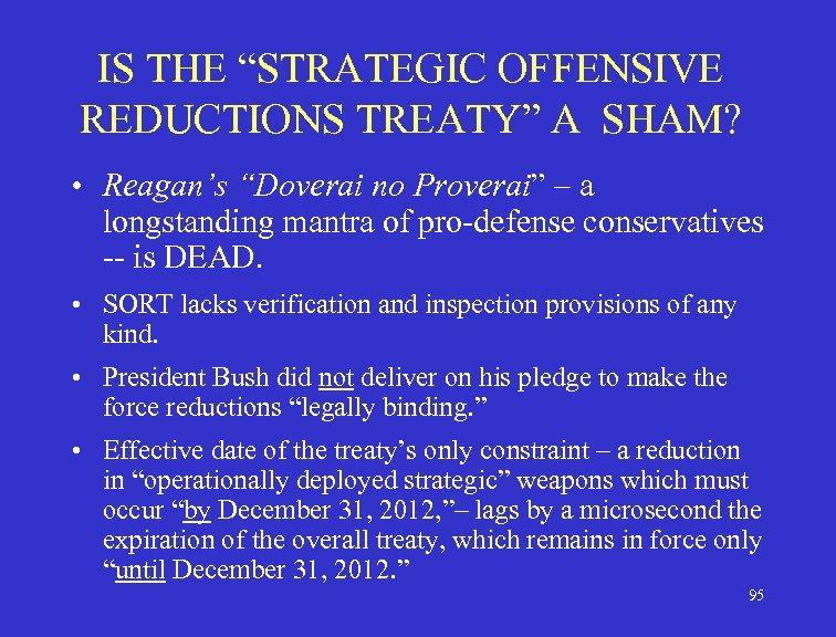 """IS THE """"STRATEGIC OFFENSIVE REDUCTIONS TREATY"""" A SHAM? • Reagan's """"Doverai no Proverai"""" –"""
