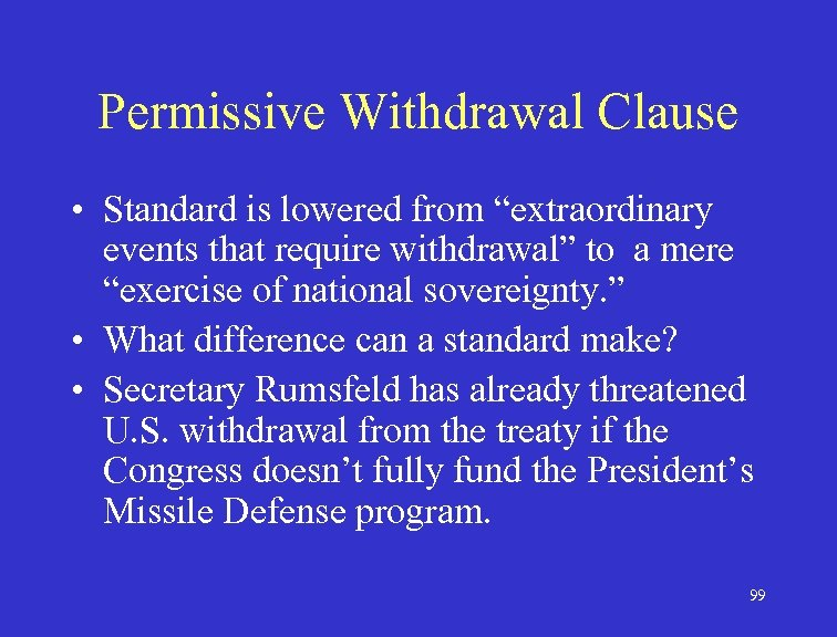 """Permissive Withdrawal Clause • Standard is lowered from """"extraordinary events that require withdrawal"""" to"""