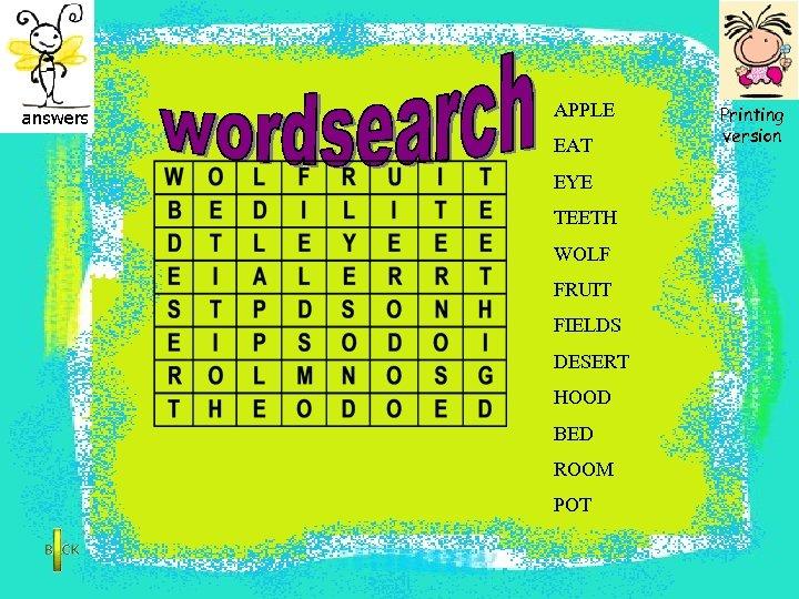 APPLE EAT EYE TEETH WOLF FRUIT FIELDS DESERT HOOD BED ROOM POT Printing version