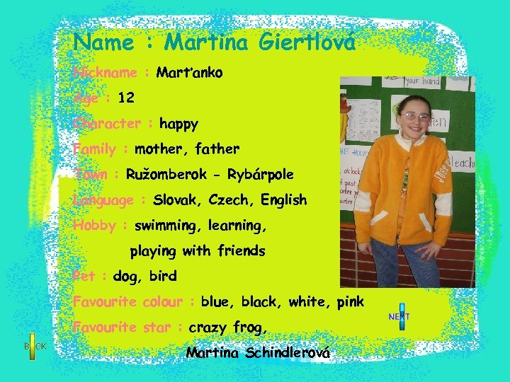 Name : Martina Giertlová Nickname : Marťanko Age : 12 Character : happy Family