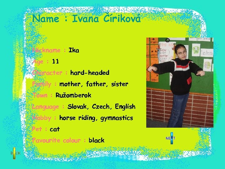 Name : Ivana Číriková Nickname : Ika Age : 11 Character : hard-headed Family