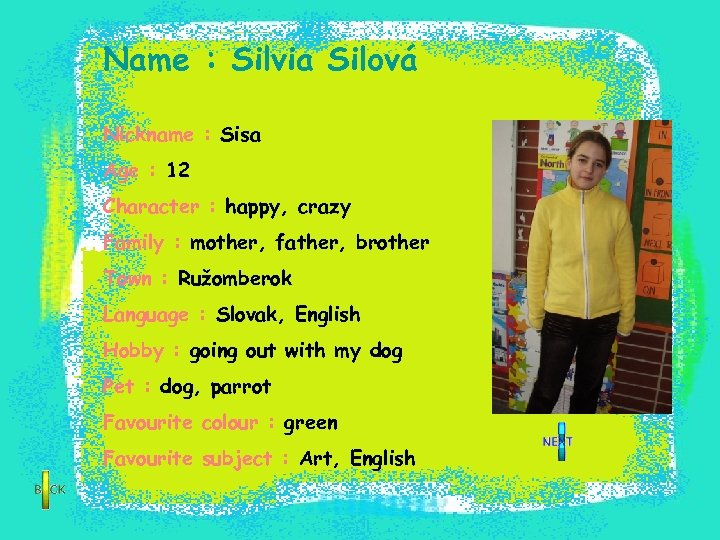 Name : Silvia Silová Nickname : Sisa Age : 12 Character : happy, crazy