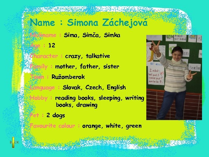 Name : Simona Záchejová Nickname : Sima, Simča, Simka Age : 12 Character :