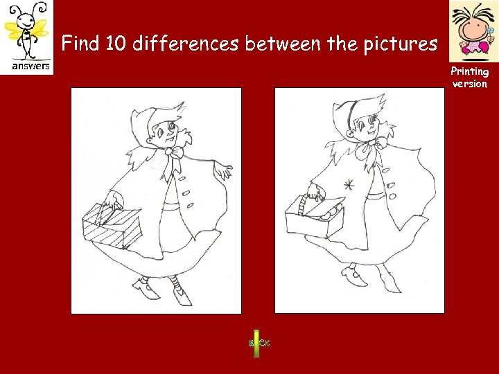 Find 10 differences between the pictures Printing version