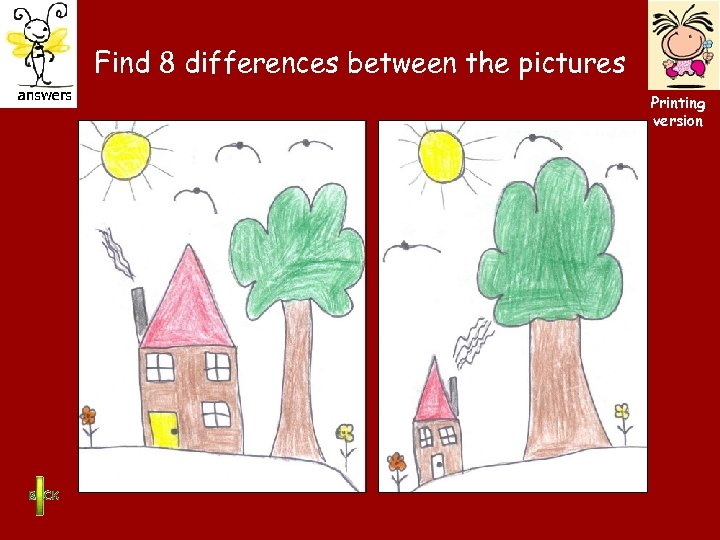 Find 8 differences between the pictures Printing version