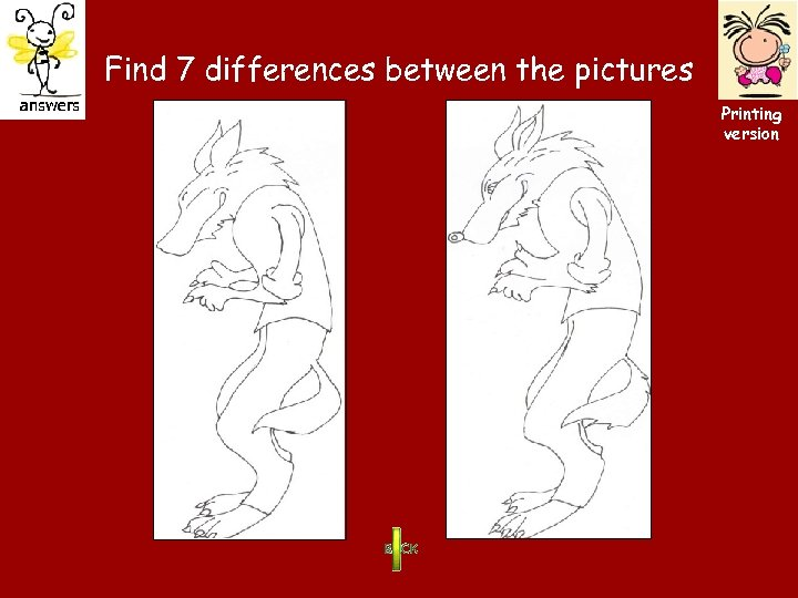 Find 7 differences between the pictures Printing version