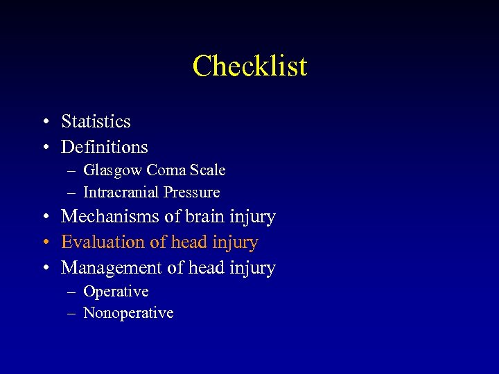 Checklist • Statistics • Definitions – Glasgow Coma Scale – Intracranial Pressure • Mechanisms