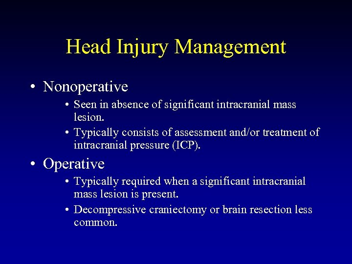 Head Injury Management • Nonoperative • Seen in absence of significant intracranial mass lesion.