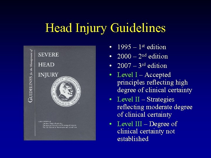 Head Injury Guidelines • • 1995 – 1 st edition 2000 – 2 nd