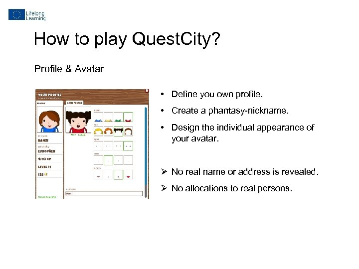 How to play Quest. City? Profile & Avatar • Define you own profile. •