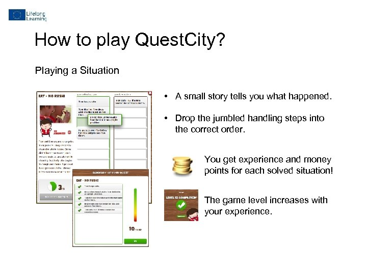 How to play Quest. City? Playing a Situation • A small story tells you