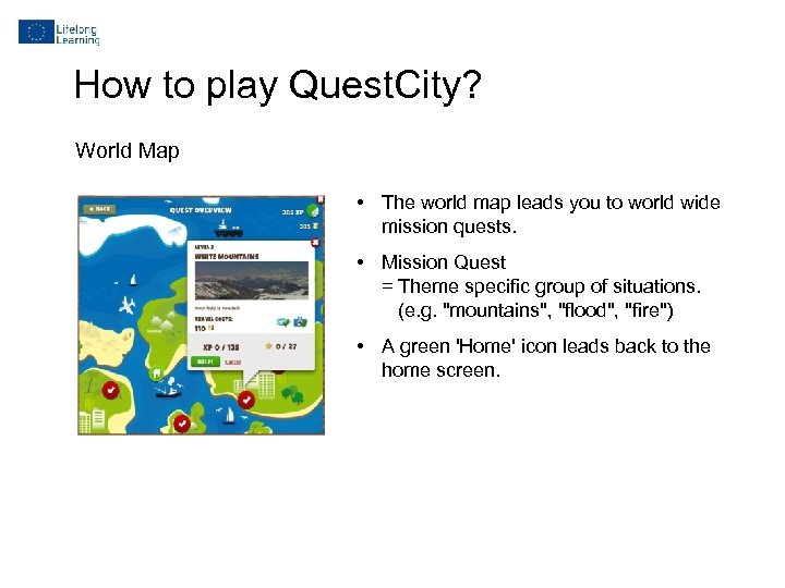 How to play Quest. City? World Map • The world map leads you to