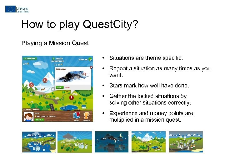 How to play Quest. City? Playing a Mission Quest • Situations are theme specific.
