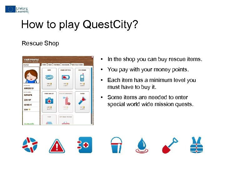 How to play Quest. City? Rescue Shop • In the shop you can buy