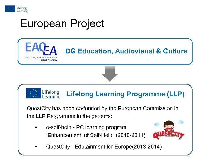 European Project DG Education, Audiovisual & Culture Lifelong Learning Programme (LLP) Quest. City has