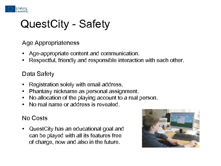 Quest. City - Safety Age Appropriateness • Age-appropriate content and communication. • Respectful, friendly