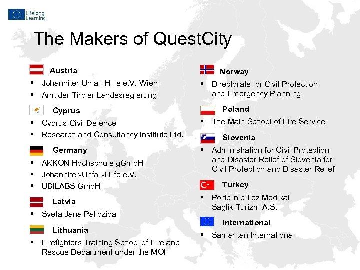 The Makers of Quest. City Austria § Johanniter-Unfall-Hilfe e. V. Wien § Amt der