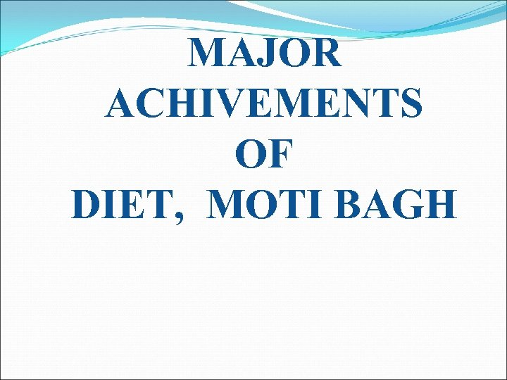 MAJOR ACHIVEMENTS OF DIET, MOTI BAGH